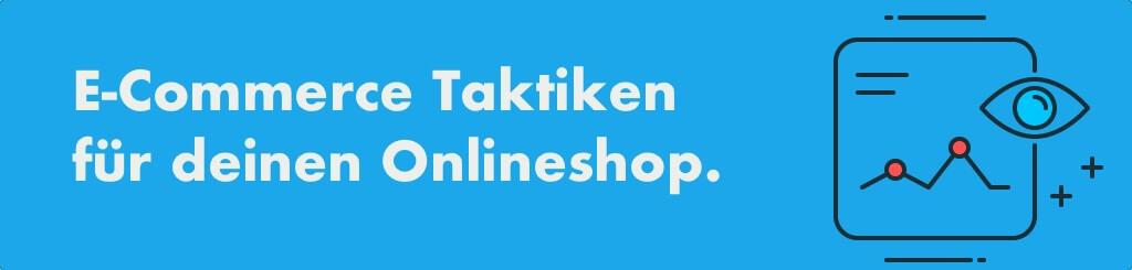 E-Commerce Taktiken für deinen Onlineshop